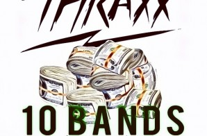 Thraxx – 10 Bands Freestyle