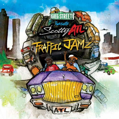 traffic-jamz Scotty ATL x DJ Greg Street - Traffic Jamz (Mixtape)