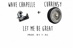 Wave Chapelle & Curren$y – Let Me Be Great (HHS1987 Premiere)