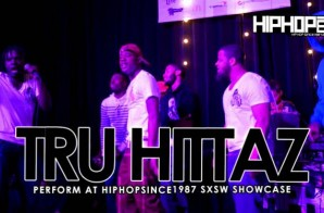 Tru Hittaz Perform At The 2015 SXSW HHS1987 Showcase (Video)