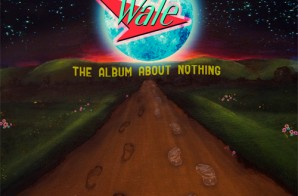 "Wale Reveals Cover For ""The Album About Nothing"""
