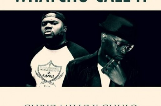 Chriz Millz & Chulo – Whatchu Call It (Produced By Ricky Racks)