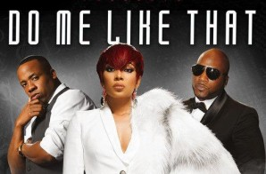 DJ Sense Presents: Monica x Yo Gotti x Young Jeezy – Do Me Like That