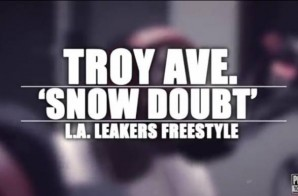 Troy Ave & Young Lito – Snow Doubt (LA Leakers Freestyle)