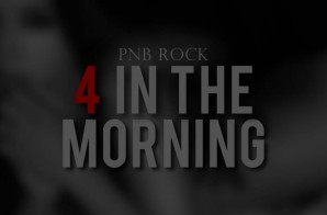 PnB Rock – 4 In The Morning
