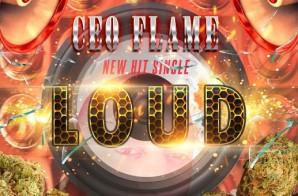 Grind Game Presents: Ceo Flame – Loud