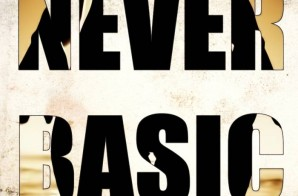 Ace Geo – Never Basic Ft. Manny James