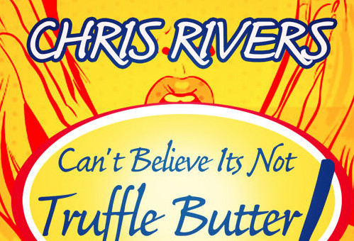 Chris Rivers – Can't Believe It's Not Truffle Butter (Freestyle)