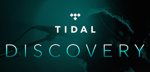 TIDAL_Discovery-500x242-1 TIDAL Introduced TIDAL Discovery - The Music Of Tomorrow