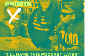 Joe Budden & Marisa Mendez – I'll Name This Podcast Later (Episode 11)