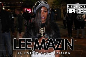 Lee Mazin – 30 For 30 Freestyle (2015 SXSW Edition) (Video)