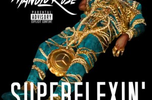 Manolo Rose – Super Flexin'