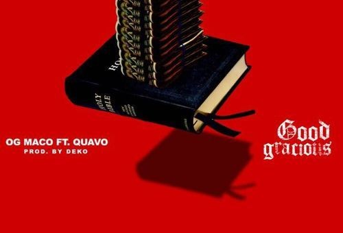 OG Maco – Good Gracious Ft. Quavo (Produced By Deko)