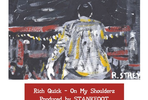 Rich Quick – On My Shoulderz