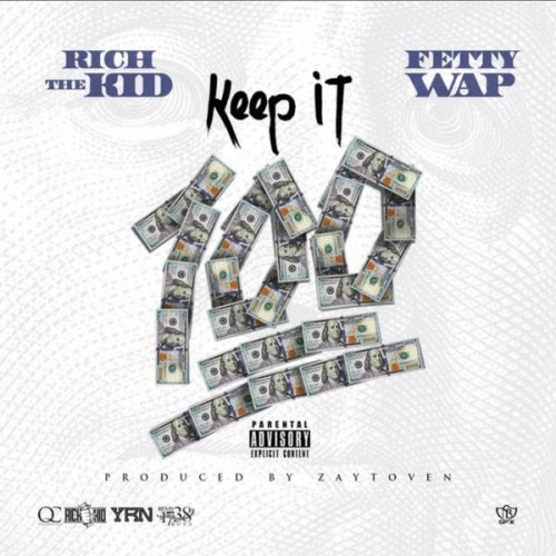 rich-the-kid-keep-it-100-500x500 Rich The Kid – Keep It 100 Ft. Fetty Wap (Prod. By Zaytoven)