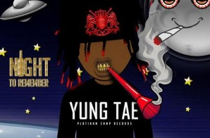 Platinum Camp Records Presents: Yung Tae – Night To Remember