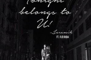 Jeremih – Tonight Belongs To You Ft. Flo Rida