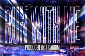 Fluent x Fred the Godson & J. Harris – Run With Me (Prod. by J. Cardim)