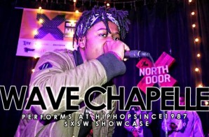 Wave Chapelle Performs At The 2015 SXSW HHS1987 Showcase (Video)