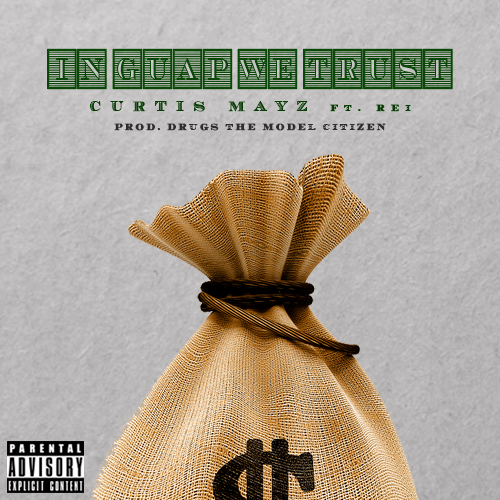 unnamed-37 Curtis Mayz - In Guap We Trust