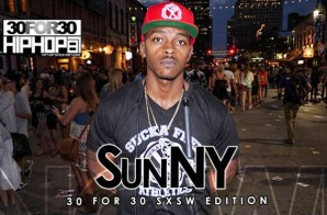 SunNY – 30 For 30 Freestyle (2015 SXSW Edition) (Video)