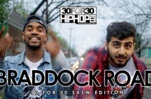Braddock Road – 30 For 30 Freestyle (2015 SXSW Edition)
