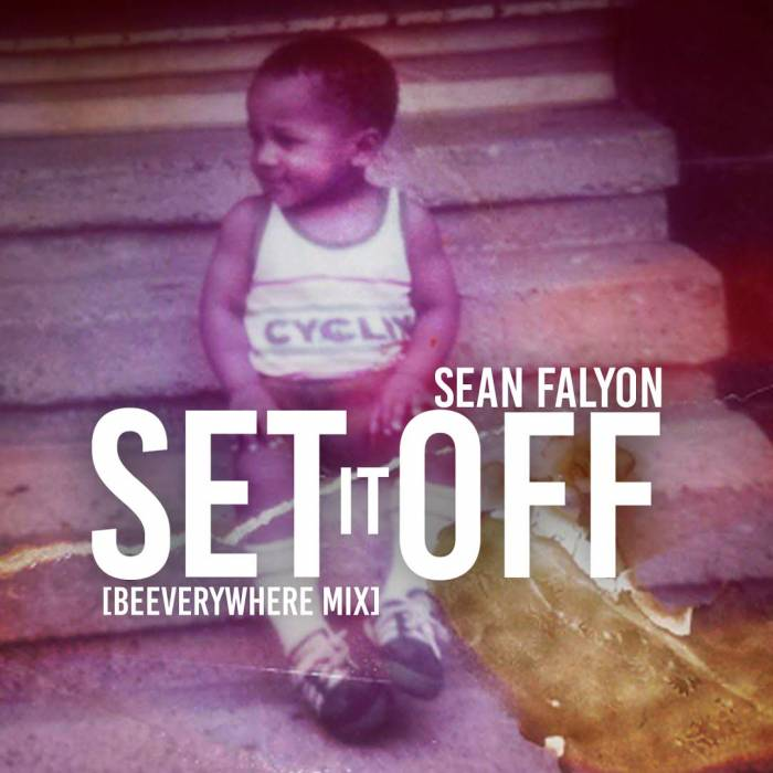 sean-falyon-set-it-off-beeverywhere-mix.jpg