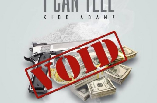 Kidd Adamz – I Can Tell