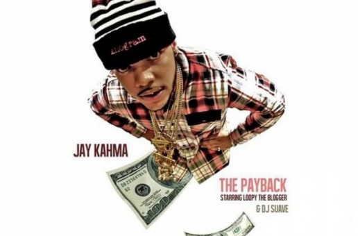 Jay Kahma – The Payback (Hosted By The Loopy Blogger & DJ Suave) (Mixtape)