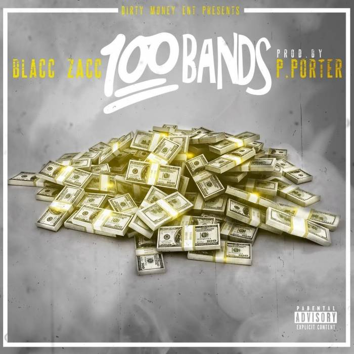 unnamed38 Blacc Zacc - 100 Bands (Prod. by P. Porter)