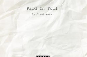 Clentreace – Paid In Full