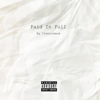 unnamed59 Clentreace - Paid In Full