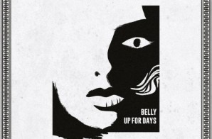 Belly – Up For Days (Mixtape)