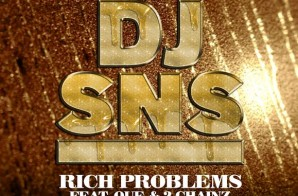 DJ SNS – Rich Problems Ft. Que & 2 Chainz