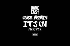 Dave East – Once Again It's On (Freestyle)