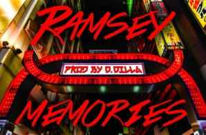Ramsey – Memories (Prod. By D. Dilla)