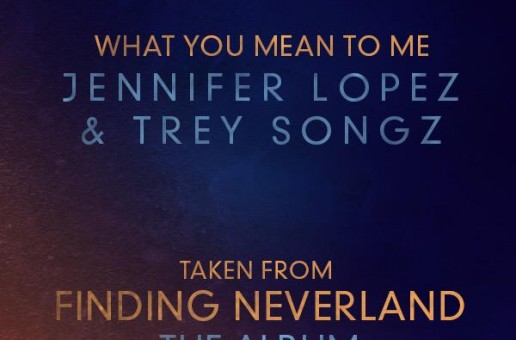 Jennifer Lopez – What You Mean To Me Ft. Trey Songz (Snippet)