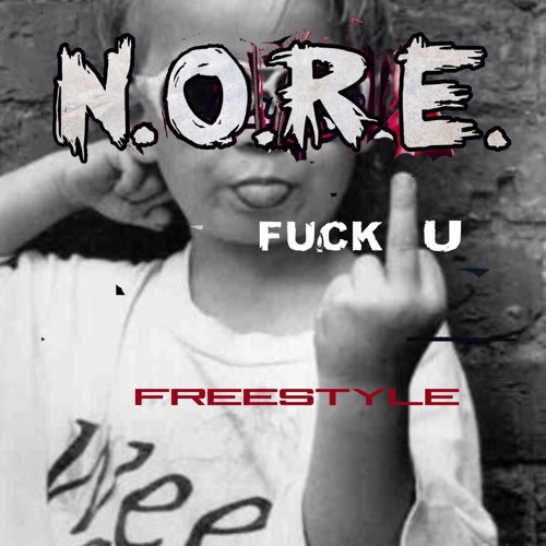 NORE_Fuck_You_Freestyle N.O.R.E. - Fuck You (Freestyle)