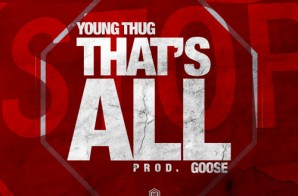 Young Thug – Thats All
