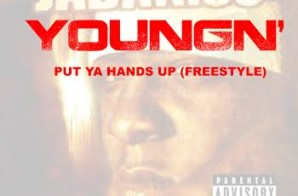 YoungN' – Put Ya Hands Up (Freestyle)