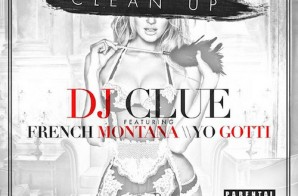 DJ Clue – Clean Up Ft. French Montana & Yo Gotti