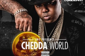 Chedda Da Connect – Chedda World (Mixtape) (Hosted by DJ Scream)