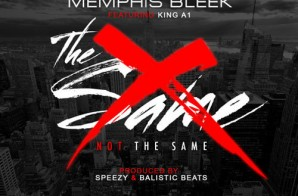 Memphis Bleek – Not The Same Ft. King A1