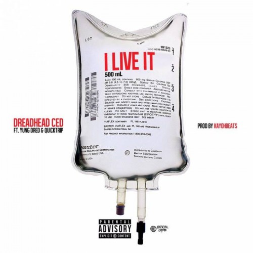 iliveit-500x500 Dreadhead Ced - I Live It Ft. Quicktrip & Yung Dred
