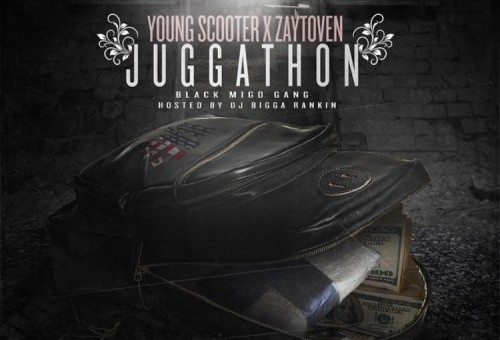 Young Scooter x Zaytoven – Juggathon (Mixtape)