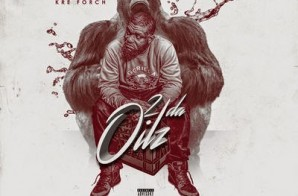 Kre Forch – 2 Da Oilz (Album Stream)