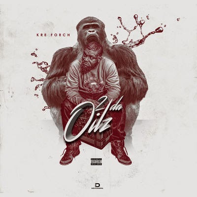 kre-forch-2-da-oilz-album-stream-HHS1987-2015 Kre Forch - 2 Da Oilz (Album Stream)