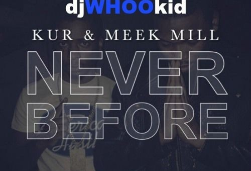 Kur x Meek Mill – Never Before