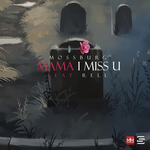 mossburg-mama-i-miss-you-HHS1987-2015-500x500 Mossburg - Mama I Miss You Ft. Rell