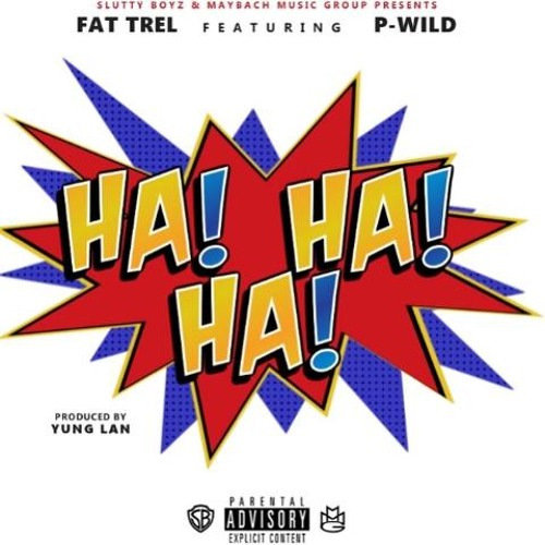 nrnWwt8 Fat Trel – Ha Ha Ha Ft P-Wild
